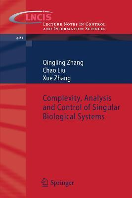 Complexity, Analysis and Control of Singular Biological Systems  by  Qingling Zhang