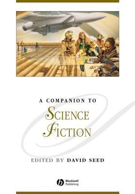 A Companion to Science Fiction  by  David Seed