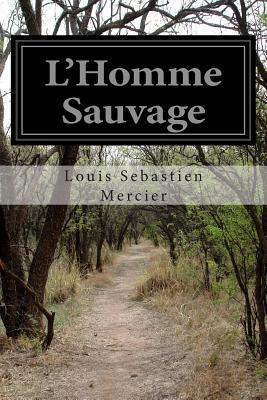 LHomme Sauvage Louis Sébastien Mercier