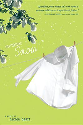 Summer Snow (Threads of Change #2) Nicole Baart