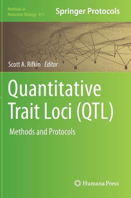 Quantitative Trait Loci (Qtl): Methods and Protocols  by  Scott A. Rifkin