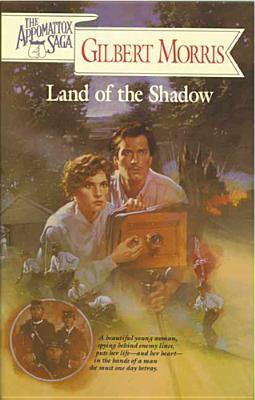 Land of the Shadow (The Appomattox Saga, #4)  by  Gilbert Morris