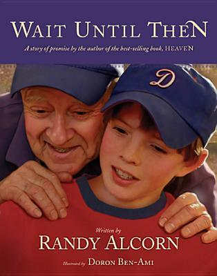 Wait Until Then Randy Alcorn