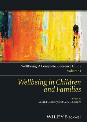 Wellbeing in Children and Families Susan Landry
