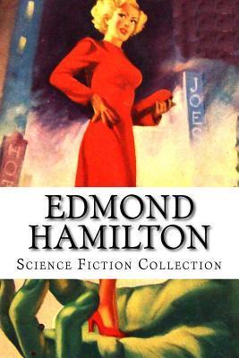 Edmond Hamilton, Science Fiction Collection  by  Edmond Hamilton