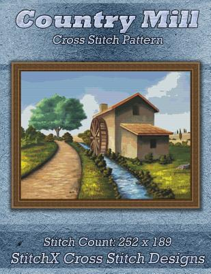 Country Mill Cross Stitch Pattern  by  Tracy Warrington