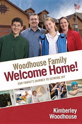 Welcome Home: Our Familys Journey to Extreme Joy Kimberley Woodhouse