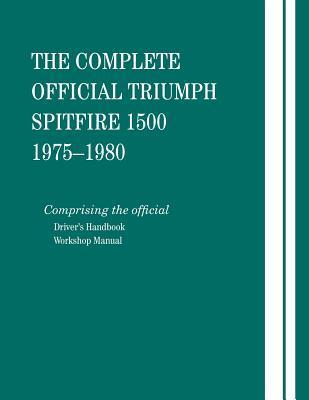 Complete Official Triumph Spitfire 1500: 1975-1980 Bentley Publishers