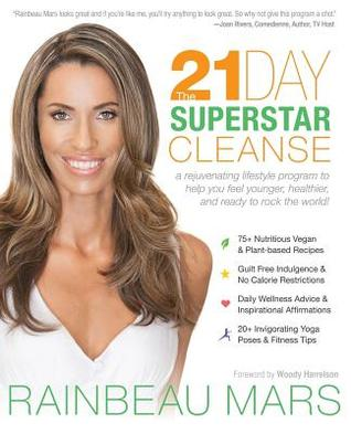 28 Days to Your Superstar Glow: A Rejuvenating Lifestyle Program for Improving Your Emotional, Physical, and Energetic Health  by  Rainbeau Mars