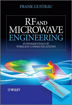 RF and Microwave Engineering: Fundamentals of Wireless Communications Frank Gustrau