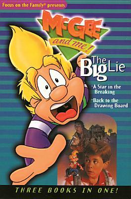 The Big Lie: Three Books in One (McGee and Me! Books) Bill Myers
