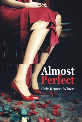 Almost Perfect  by  Orly Krauss-Winer