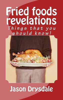 Fried Foods Revelations Jason Antonio Drysdale