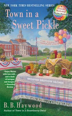 Town in a Sweet Pickle (A Candy Holliday Mystery, #6)  by  B.B. Haywood