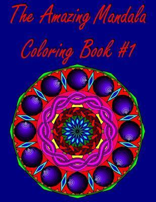 The Amazing Mandala Coloring Book #1: Marie Smith