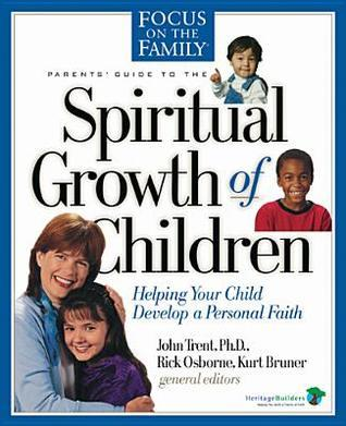 Parents Guide To The Spiritual Growth Of Children  by  John Trent