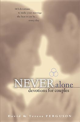 Never Alone Devotions for Couples David Ferguson