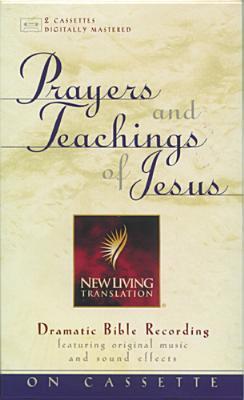 Prayers and Teachings of Jesus: NLT Mike Kellogg