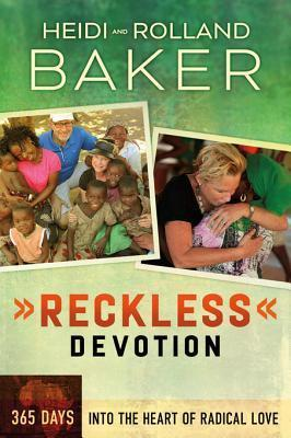 Reckless Devotion: 365 Days Into the Heart of Radical Love  by  Heidi Baker