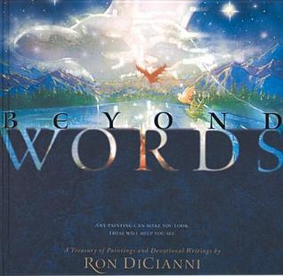 Beyond Words Deluxe Edition: A Treasury of Paintings and Devotional Writings  by  Ron DiCianni