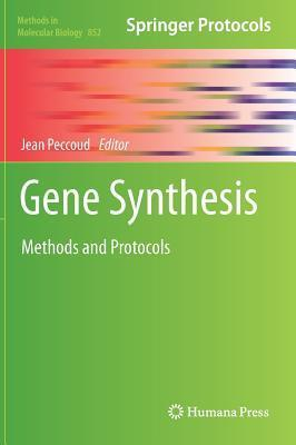Gene Synthesis: Methods and Protocols  by  Jean Peccoud