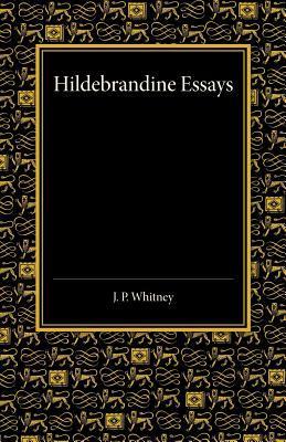 Hildebrandine Essays  by  J P Whitney