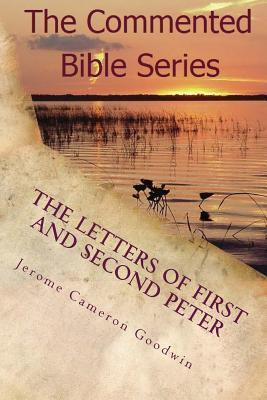 The Letters of First and Second Peter: Feed My Little Lambs  by  Jerome Cameron Goodwin