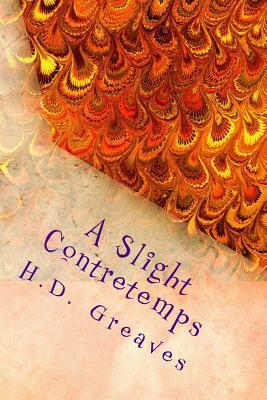 A Slight Contretemps H.D. Greaves