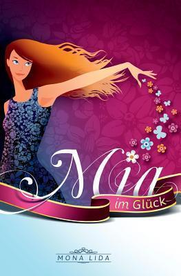 MIA Im Gluck  by  Mona Lida