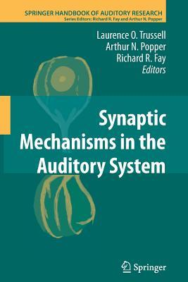 Synaptic Mechanisms in the Auditory System Laurence O Trussell