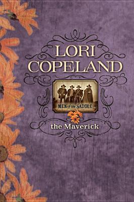 The Maverick (Men of the Saddle #3)  by  Lori Copeland