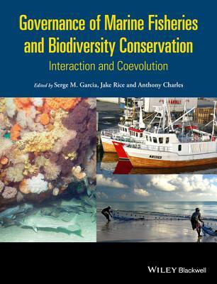 Governance of Marine Fisheries and Biodiversity Conservation: Interaction and Co-Evolution Serge M Garcia