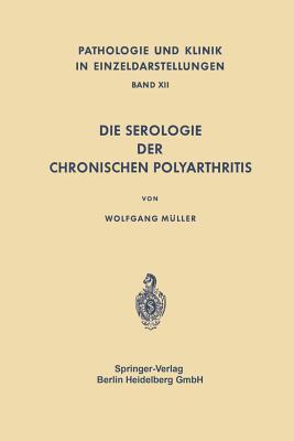 Die Serologie Der Chronischen Polyarthritis  by  Wolfgang  Müller
