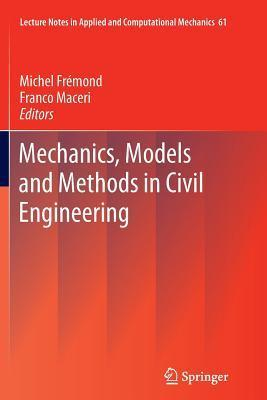 Mechanics, Models and Methods in Civil Engineering  by  Michel Frémond