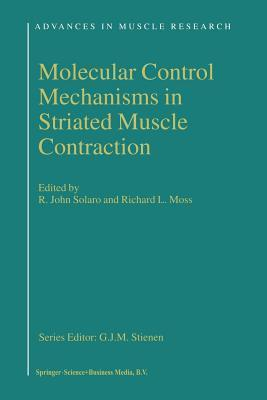 Molecular Control Mechanisms in Striated Muscle Contraction R. J. Solaro