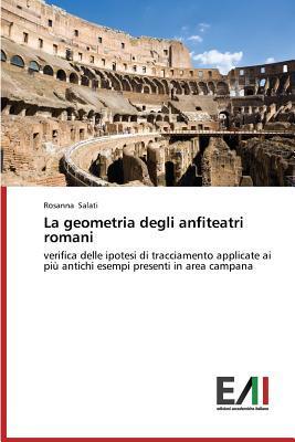 La Geometria Degli Anfiteatri Romani Salati Rosanna
