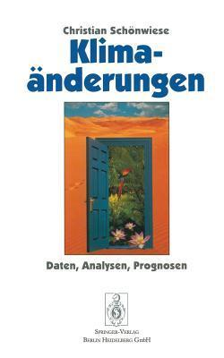Klimaanderungen: Daten, Analysen, Prognosen  by  Christian Schanwiese