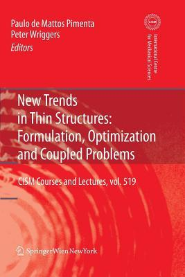 New Trends in Thin Structures: Formulation, Optimization and Coupled Problems Paolo de Mattos Pimenta
