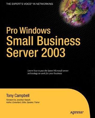 Pro Windows Small Business Server 2003 Tony Campbell