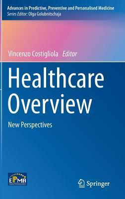 Healthcare Overview: New Perspectives  by  Vincenzo Costigliola