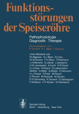 Funktionsstorungen Der Speiserohre: Pathophysiologie . Diagnostik . Therapie Jörg-Rüdiger Siewert