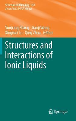Structures and Interactions of Ionic Liquids  by  Suojiang Zhang