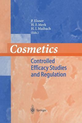 Cosmetics: Controlled Efficacy Studies and Regulation Hans F. Merk
