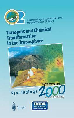 Transport and Chemical Transformation in the Troposphere: Proceedings of Eurotrac Symposium 2000 Garmisch-Partenkirchen, Germany 27 31 March 2000 Euro  by  Pauline M. Midgley