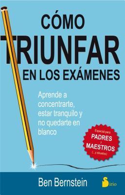 Como Triunfar En Los Examenes  by  Ben Bernstein