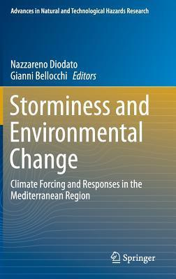 Storminess and Environmental Change: Climate Forcing and Responses in the Mediterranean Region Nazzareno Diodato