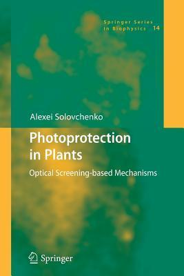 Photoprotection in Plants: Optical Screening-Based Mechanisms Alexei Solovchenko