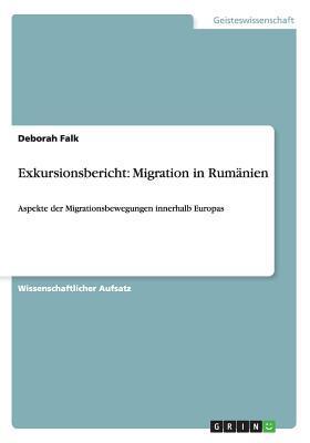 Exkursionsbericht: Migration in Rumanien Deborah Falk