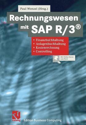 Rechnungswesen Mit SAP R/3(r): Finanzbuchhaltung, Anlagenbuchhaltung, Kostenrechnung, Controlling Paul Wenzel