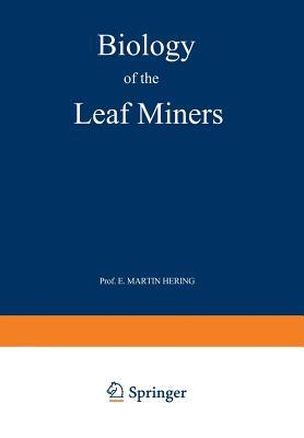 Biology of the Leaf Miners  by  E M Hering